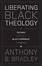 Liberating Black Theology : The Bible and the Black Experience in America by...