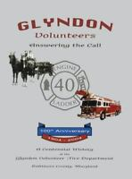 Glyndon Volunteer Fire Department: Answering the Call (Paperback or Softback)