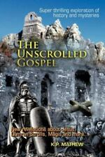 The Unscrolled Gospel by K. P. Mathew (2012, Paperback)