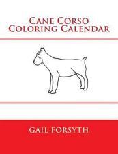 Cane Corso Coloring Calendar by Gail Forsyth (2015, Paperback)