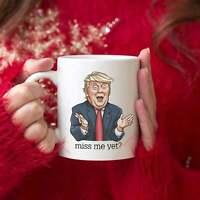 Miss Me Yet? Trump Mug, Trump 2024 Mug I'Ll Be Back, Trump Mug Gift Funny Cup