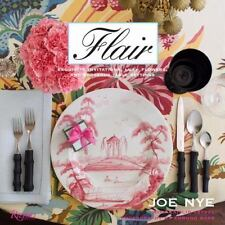 Flair: Exquisite Invitations, Lush Flowers, and Gorgeous Table Settings by Nye,