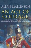 An Act Of Courage: (Matthew Hervey 7), Mallinson, Allan, Very Good, Paperback