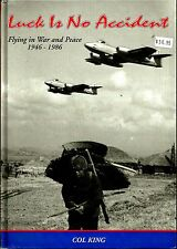 Luck Is No Accident: Flying In War and Peace 1946-1986 by Col King. In Shrink!
