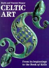 Celtic Art: From Its Beginnings to the Book of Kells By Ruth Megaw, J.V.S. Mega