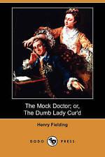 Il dottore Finto; oppure, la finta tonta LADY cur avrebbe (DODO Press) per