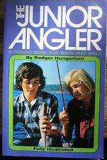 THE JUNIOR ANGLER     RODGER HUNGERFORD    GOOD COPY  150 PAGES.  ..Pb 1973