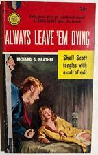ALWAYS LEAVE 'EM DYING Shell Scott by Richard S Prather (1955) Gold Medal pb
