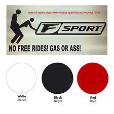 Lexus F Sport No Free Rides Gas or Ass Vinyl Sticker Decal Logo Graphic