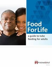 Food for Life: A Guide to Tube Feeding for Adults (Paperback or Softback)