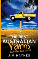 Best Australian Yarns : And Other True Stories, Paperback by Haynes, Jim, Bra...