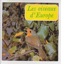 OISEAUX D'EUROPE 33T 17 cm Fauvette Chouette Pinson Pic Coucou Mesange Hibou