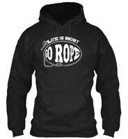 Go Rope. - Life Is Short Rope Gildan Hoodie Sweatshirt