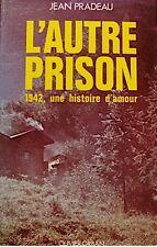 JEAN PRADEAU l'autre prison 1942 histoire d'amour ORBAN