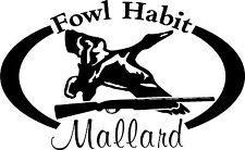 Fowl Habit Mallard Duck Shotgun Hunt Hunter Car, wall or window Decal / Sticker