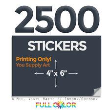"2500 Custom Quality Vinyl STICKERS; PRINT Only + FREE Shipping (4"" x 6"")"