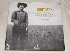 Southern Crossings : Where Geography and Photography Meet by David Zurick (2010)