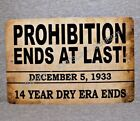 Metal Sign PROHIBITION ENDS act alcohol ban closed bar tavern pub United States