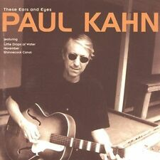 PAUL KAHN (FOLK) - THESE EARS & EYES (NEW CD)