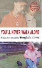 You'll Never Walk Alone: A True Story about the 'Bangkok Hilton' (Paperback or S