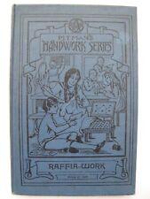 RAFFIA WORK by A. H. BOWERS – Pitman's Handwork Series c. 1915
