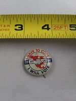 Vintage 1964 Gave to Cope I Will Vote UNION pin button pinback *ee4