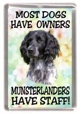 """Large Munsterlander Dog Fridge Magnet """"Most Dogs Have Owners ...."""" by Starprint"""