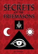 The Secrets of the Freemasons By Pat Morgan. 9781848374638