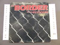 THE BORDER ORIGINAL SOUNDTRACK RY COODER 1ST PRESS PROMO LP BSR-6105