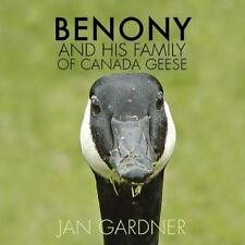 Benony and His Family of Canada Geese (ExLib) by Jan Gardner