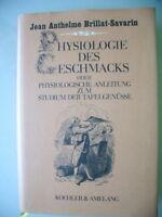 Hysiologie d. Geschmacks Physiologische Anleitung Studium Tafelgenüsse 1865/1991