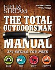 The Total Outdoorsman Manual - 374 Skills You Need - Field & Stream - New