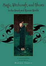 Magic, Witchcraft and Ghosts in the Greek and Roman Worlds by Daniel Ogden (Paperback, 2009)