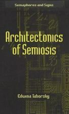 Architectonics of Semiosis (Semaphores and Signs) Taborsky, Edwina Hardcover