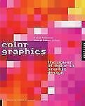 Color Graphics : The Power of Color in Graphic Design by Cheryl Dangel Cullen an