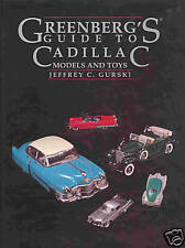 GREENBERGs GUIDE TO CADILLAC MODELS AND TOYS +++ Selten !