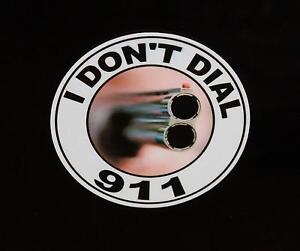 I DONT DIAL 911 DECAL Colt 45mm handgun m1911 m1902 m1903...