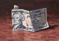Original Still Life Painting of Ten Dollar Bill - (5 x 7 inch) by John Wallie