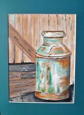"""Original painting offered by artist..""""Rusty Old Milk Jug"""".Signed Matted, Framed,"""