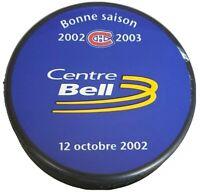 2002-2003 BONNE SAISON CENTRE BELL PUCK NHL MONTREAL CANADIENS VEGUM MFG.- 🇸🇰