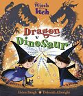 The Witch with an Itch: Dragon v Dinosaur by Helen Baugh (Paperback 2015) Book