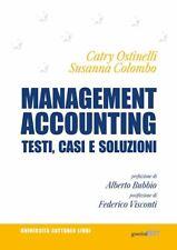MANAGEMENT ACCOUNTING. TESTI, CASI E SOLUZIONI  - OSTINELLI CATRY, COLOMBO