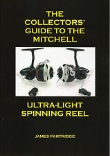 The Collector's Guide to the Mitchell Ultra-Light Spinning Reel 308/408/508 book