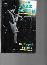 Jazz Scene: Informal History from New Orleans to 1990 by W Royal Stokes HC DJ