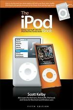 The iPod Book : Doing Cool Stuff with the iPod and the iTunes Store by Scott Kel