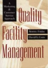 Quality Facility Management : A Marketing and Customer Service Approach by...