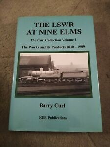 The LSWR At Nine Elms The Curl Collection Vol.1 By Barry Curl