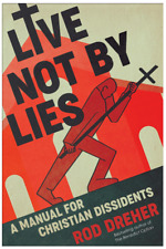 Live Not by Lies A Manual for Christian Dissidents- Read Description