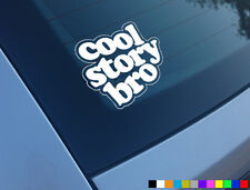 COOL STORY BRO CAR STCKER DECAL JDM VW FUNNY VAG EURO VINYL BUMPER WINDOW