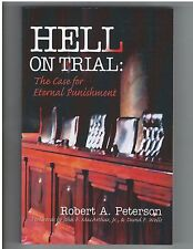 Hell On Trial : The Case For  Eternal Punishment  by  Robert  A. Peterson P&R
